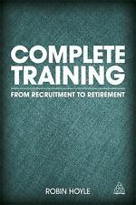 Complete Training : From Recruitment to Retirement by Robin Hoyle (2013,...