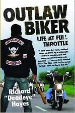 Outlaw Biker: My Life at Full Throttle by Richard 'Deadeye' Hayes (Paperback,...