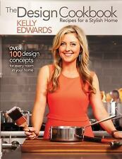 The Design Cookbook : Recipes for a Stylish Home by Kelly Edwards (2013, Paperb…