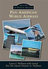 Images of Modern America Ser.: Pan American World Airways by Laura J. Hoffman...