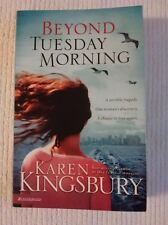 Beyond Tuesday Morning (September 11 Series #2) by Kingsbury, Karen