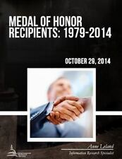 Medal of Honor Recipients : 1979-2014 by Congressional Research Service...