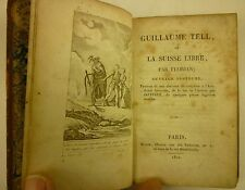 1810 GUILLAUME TELL ou la SUISSE LIBRE Florian WILLIAM TELL Paris ed. SWISS HERO