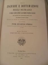 Delle Ingiurie e diffamazioni degli oltraggi Diritto Frola Torino UTET 1903