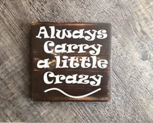 Always Carry a Little Crazywood hanging sign rustic home decore cottage gift