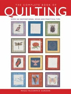 The Complete Book of Quilting: The Ultimate Guide to Quilting, Applique and Pa,