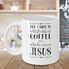 I need is coffee and a whole lot of Jesus Christian Coffee Mug Christian gi