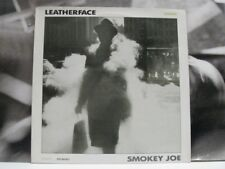 "LEATHERFACE - SMOKEY JOE - EP 12"" EXCELLENT+ COVER: EXCELLENT-"