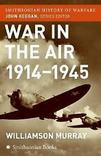 War in the Air 1914-45 (Smithsonian History of Warfare), Murray, Williamson, Ver