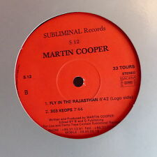 "MAXI 12"" MARTIN COOPER Fly in the Rajastan / Kheops SUBLIMINAL RECORDS S12"