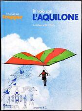 Joe Adleson e Bill Williams, In volo con l'aquilone, Ed. Longanesi, 1978