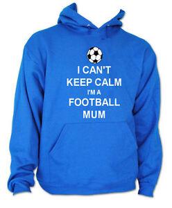 I Can't Keep Calm I'm A Football Mum Funny Kids Team Hoodie