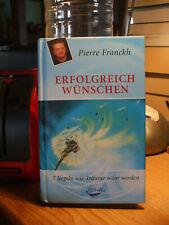 Erfolgreich wünschen von Pierre Franckh (2005, Gebundene Ausgabe)