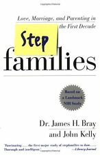 Stepfamilies: Love, Marriage, and Parenting in the First Decade by James H. Bray