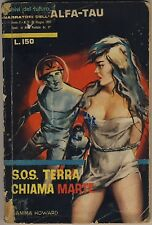 Gamma Howard S.O.S. TERRA CHIAMA MARTE Narratori Alfa-Tau 9 1957 DISCRETO