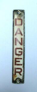 """Genuine Original Architectural Salvage Vintage Enamel Warning Sign """"DANGER"""""""