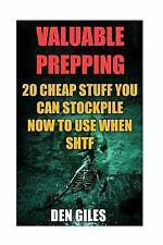 Valuable Prepping: 20 Cheap Stuff You Can Stockpile Now to Use When SHTF by...