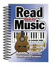 How to Read Music: Easy to Use, Easy to Learn, Over 100 Examples by Alan Charlto