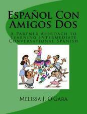 Espa?ol con Amigos Dos : A Partner Approach to Learning Intermediate Conversa...