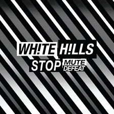 Stop Mute Defeat 0790377044027 by White Hills CD