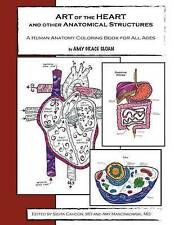 ART of the HEART and other Anatomical Structures: A Human Anatomy Coloring Book
