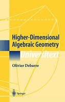 Higher-Dimensional Algebraic Geometry by Debarre, Olivier (Hardback book, 2001)