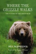 Where the Grizzly Walks: The Future Of The Great Bear-ExLibrary