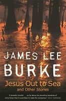 Jesus Out To Sea by Burke, James Lee Hardback Book The Fast Free Shipping