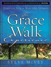 THE GRACE WALK EXPERIENCE: Enjoying Life the Way God Intends. Steve McVey. NEW.