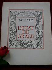 EMIE LOUIS : L' ETAT DE GRÂCE  avec deux lettres autographes ( édition originale