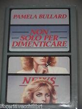 NON SOLO PER DIMENTICARE Pamela Bullard CDE 1989 Libro Romanzo Narrativa di