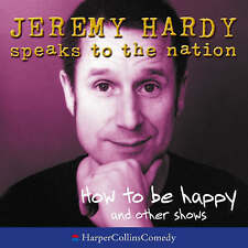 How To Be Happy and Other Shows by Jeremy Hardy (CD-Audio, 2004)