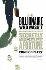 The Billionaire Who Wasn't: How Chuck Feeney Made and Gave Away a Fortune Withou