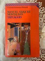 MANUEL VAZQUEZ MONTALBAN - TATUAGGIO - FELTRINELLI - PEPE CARVALHO - 02/1997