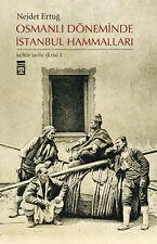 Ottoman Osmanlı Doneminde Istanbul Hammallari Nejdet Ertug