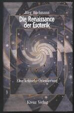 Die Renaissance der Esoterik - Eine kritische Orientierung Jörg Wichmann