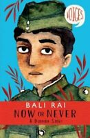 Now or Never: A Dunkirk Story (Voices #1) by Bali Rai 9781407191362 | Brand New