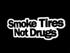 Smoke tires not drugs drift hoonigan car truck window sticker vinyl decal #385