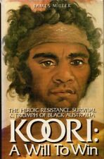 Koori A Will to Win The Heroic Resistance BOOK History Aboriginal Australia