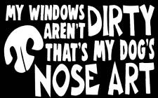 My Windows Aren't Dirty That's My Dogs Art Nose Vinyl Car Truck Sticker Decal