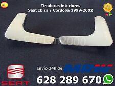 Manetas Tiradores Izquierdo y Derecho cromados interior Seat Ibiza 2000 Mk3 6k2