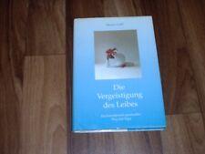 Heinz Grill -- VERGEISTIGUNG des LEIBES/künstlerisch-spiritueller Weg mit Yoga