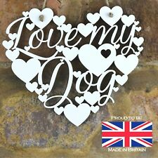 Love my Dog White Love wall hanging heart decoration gift sign Dog lover
