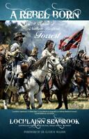 A Rebel Born: A Defense of Nathan Bedford Forrest by Lochlainn Seabrook - HC