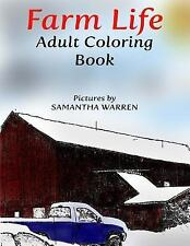 Farm Life: Farm Life Adult Coloring Book : Calming Pictures for Stress Relief...