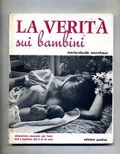 Marie-Claude Monchaux # LA VERITÀ SUI BAMBINI # Edizioni Paoline 1971 2A ED.