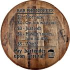 Whiskey Barrel Head Bar Phone Fees Not Here Drinking Beer Excuses Funny Bar Sign