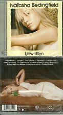 CD - NATASHA BEDINGFIELD : UNWRITTEN ( NEUF EMBALLE - NEW & SEALED )