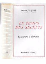 Le TEMPS des SECRETS Souvenirs d'Enfance de Marcel PAGNOL III Edit de Provence .