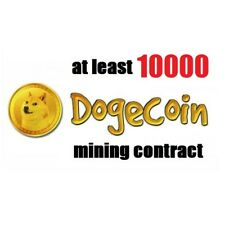 at least 10000 Dogecoins 6 hours Dogecoin (DOGE) Cryptocurrency mining contract